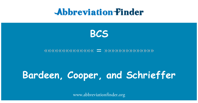BCS: Bardeen, Cooper, and Schrieffer