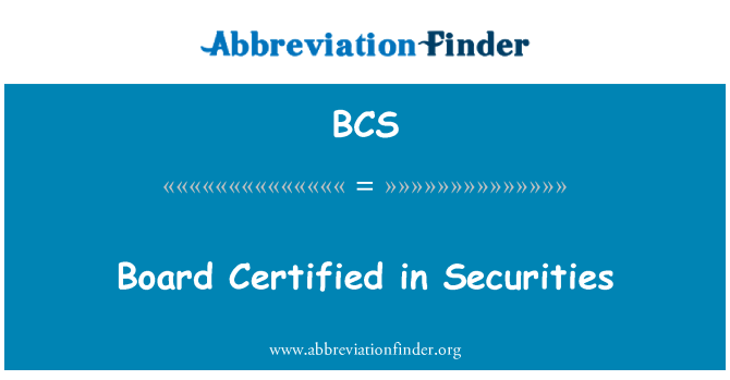 BCS: Board Certified in Securities