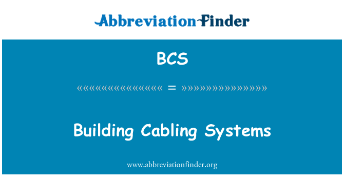 BCS: Building Cabling Systems