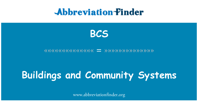 BCS: Buildings and Community Systems