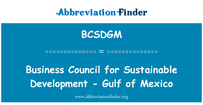 BCSDGM: Business Council for Sustainable Development - Gulf of Mexico