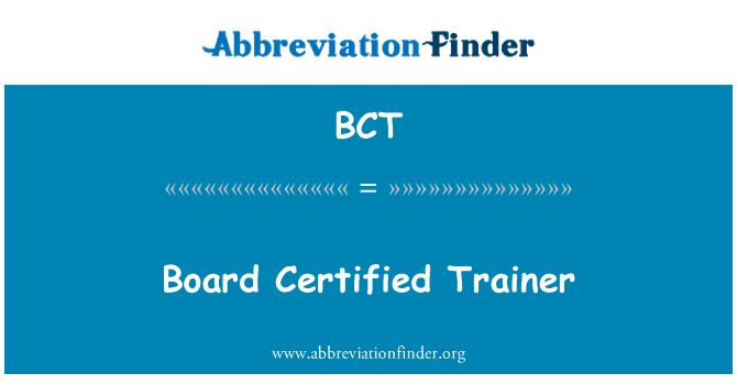BCT: Board Certified Trainer