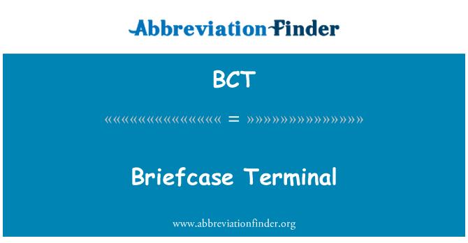 BCT: Briefcase Terminal