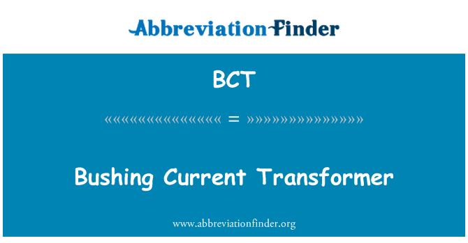 BCT: Bushing Current Transformer