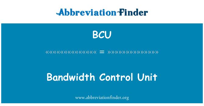 BCU: Bandwidth Control Unit