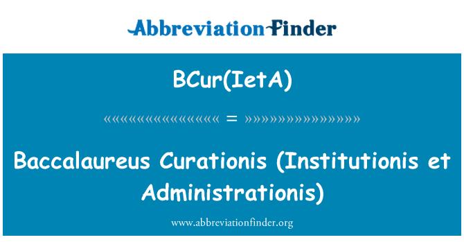 BCur(IetA): Baccalaureus Curationis   (Institutionis et Administrationis)