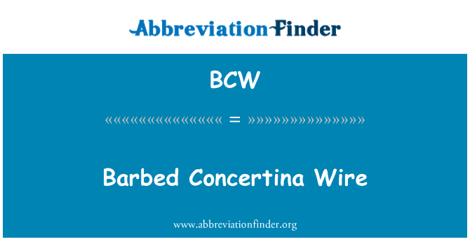 BCW: Barbed Concertina Wire