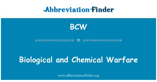BCW: Biological and Chemical Warfare