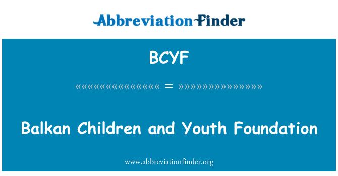 BCYF: Balkan çocuk ve Gençlik Vakfı
