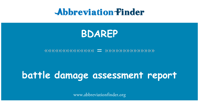 BDAREP: battle damage assessment report