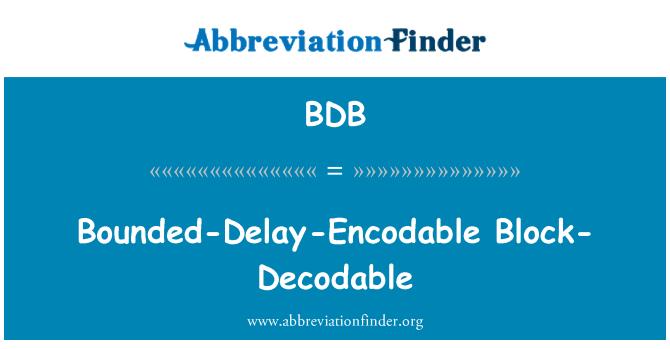 BDB: Bounded-Delay-Encodable Block-Decodable