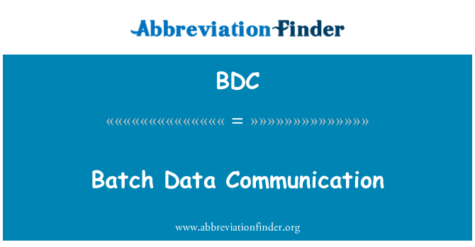 BDC: Batch Data Communication