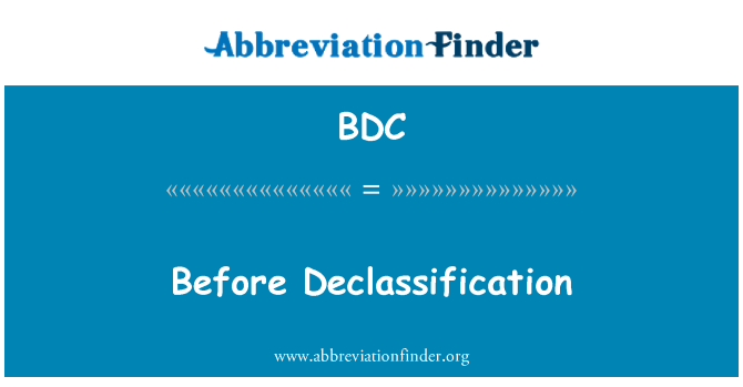 BDC: Before Declassification