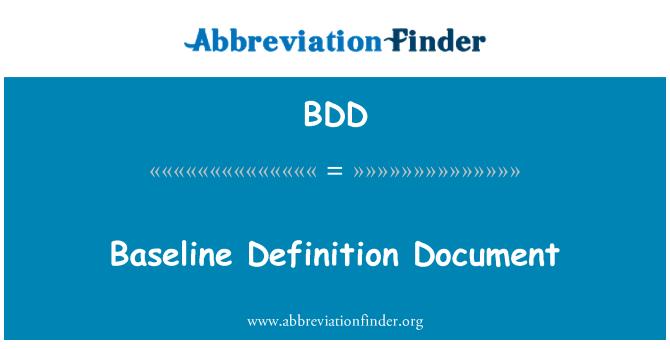 BDD: Baseline Definition Document