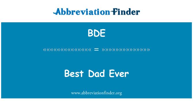 BDE: Best Dad Ever