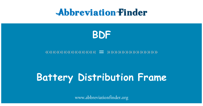 BDF: Battery Distribution Frame