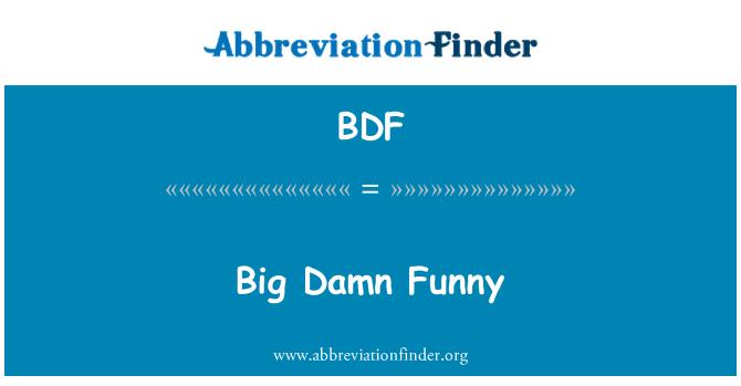 BDF: Big Damn Funny