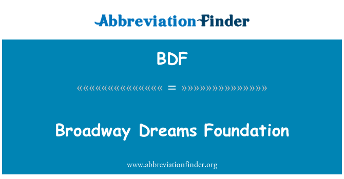 BDF: Broadway Dreams Foundation