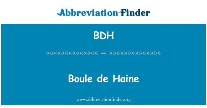 BDH: Boule de Haine
