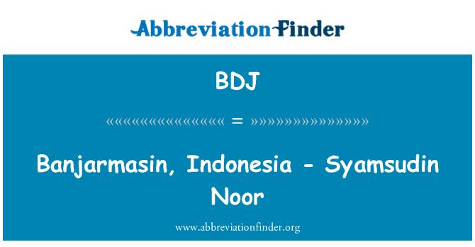 BDJ: Banjarmasin, Indonesia - Syamsudin Noor