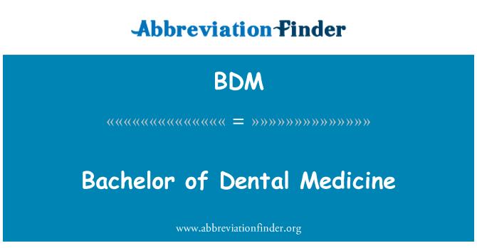 BDM: Bachelor of Dental Medicine
