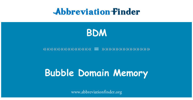 BDM: Bubble Domain Memory