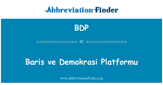 BDP: Baris ve Demokrasi Platformu