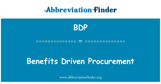 BDP: Benefits Driven Procurement