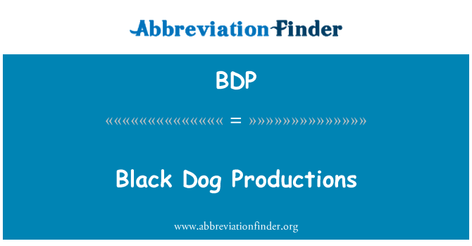 BDP: Black Dog Productions