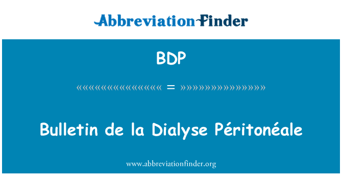 BDP: Bulletin de la Dialyse Péritonéale