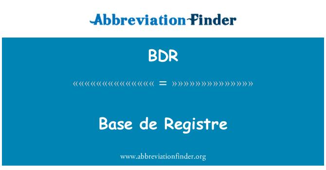 BDR: Base de Registre