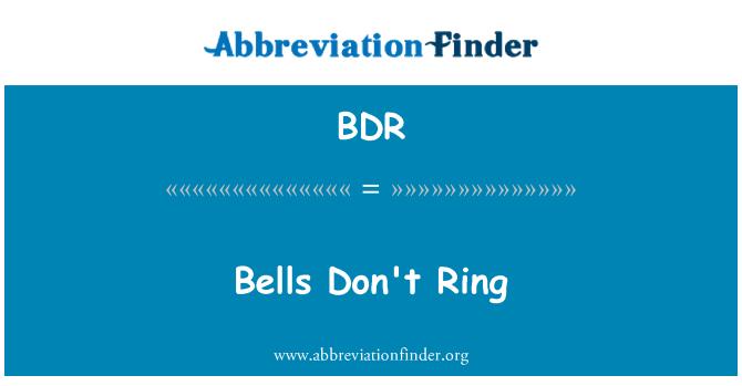 BDR: Bells Don't Ring