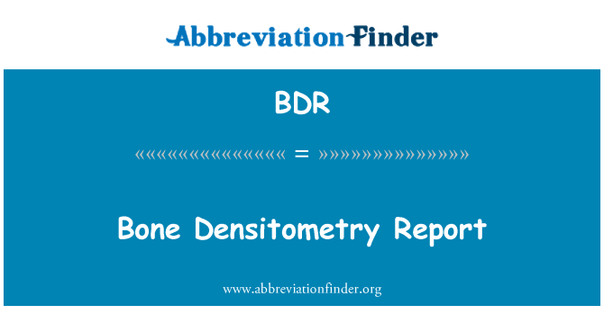 BDR: Bone Densitometry Report