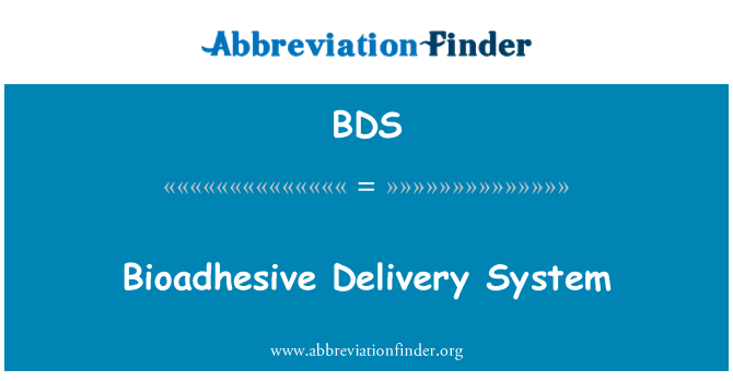BDS: Bioadhesive Delivery System
