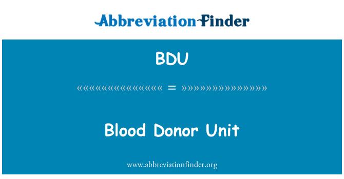 BDU: Blood Donor Unit