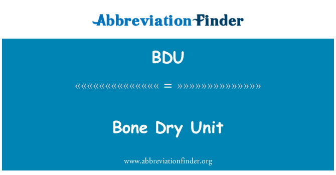BDU: Bone Dry Unit