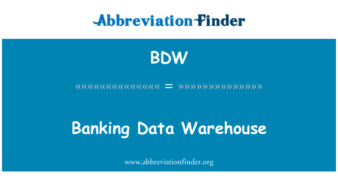 BDW: Banking Data Warehouse