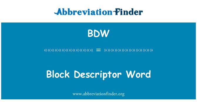 BDW: Block Descriptor Word