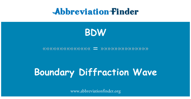 BDW: Boundary Diffraction Wave