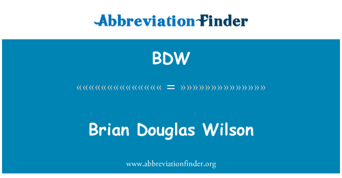 BDW: Brian Douglas Wilson