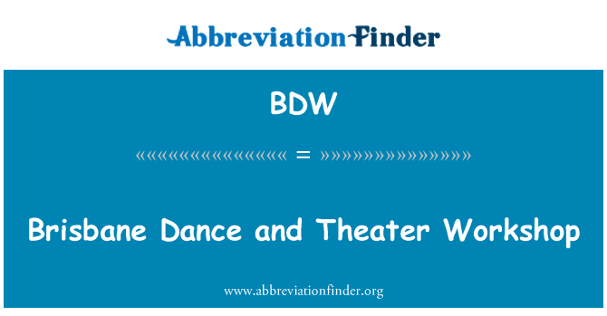 BDW: Brisbane Dance and Theater Workshop