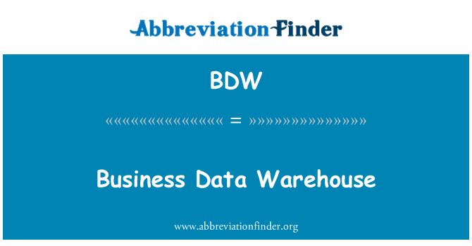 BDW: Business Data Warehouse