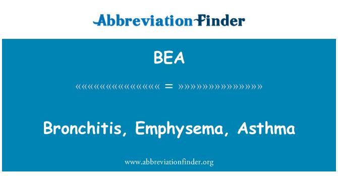 BEA: Bronchitis, Emphysema, Asthma