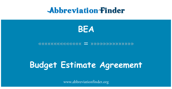 BEA: Budget Estimate Agreement