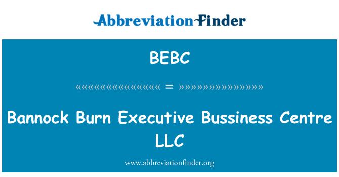 BEBC: Bannock Burn Executive Bussiness Centre LLC