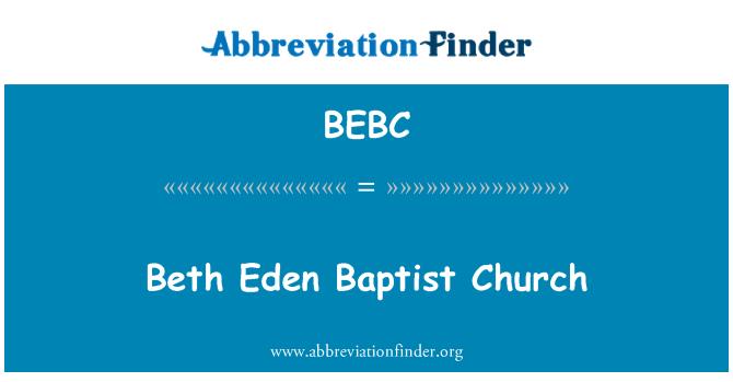 BEBC: Beth Eden Baptist Church