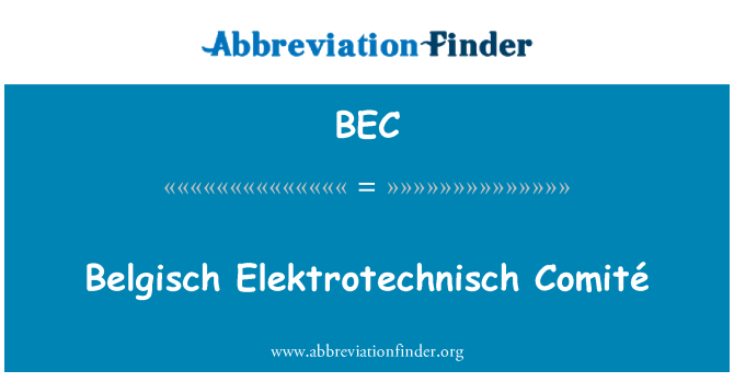 BEC: Belgisch Elektrotechnisch Comité