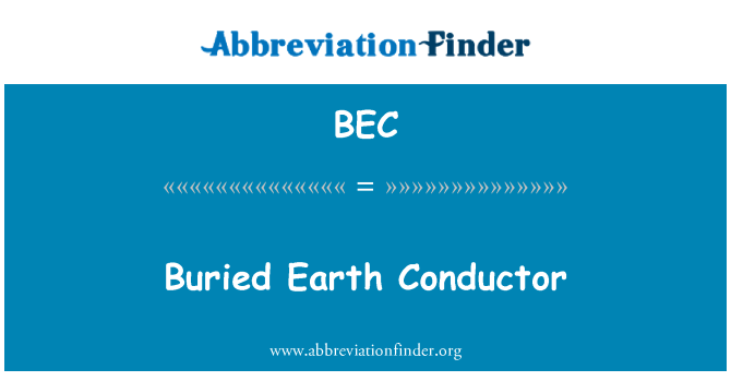 BEC: Buried Earth Conductor