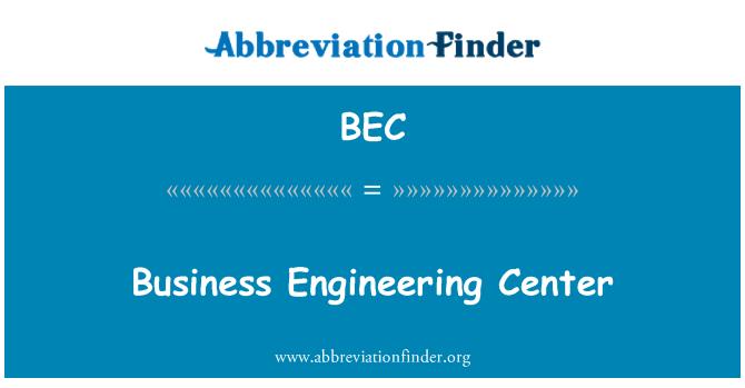 BEC: Business Engineering Center