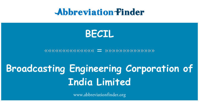 BECIL: Broadcasting Engineering Corporation of India Limited